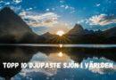 Är Du Fascinerad topp 10 Djupaste Sjön I Världen